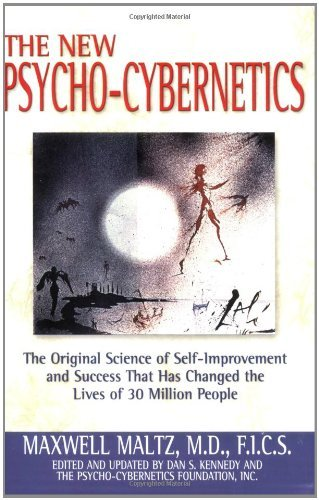 Maxwell Maltz The New Psycho Cybernetics The Original Science Of Self Improvement And Succ Updated