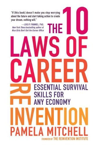 Pamela Mitchell The 10 Laws Of Career Reinvention Essential Survival Skills For Any Economy