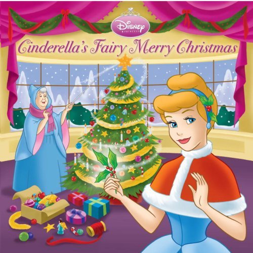 Andrea Posner Sanchez Cinderella's Fairy Merry Christmas (disney Princes