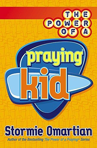 Stormie Omartian The Power Of A Praying Kid