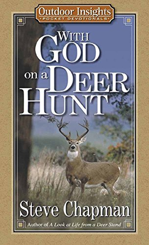 Steve Chapman With God On A Deer Hunt