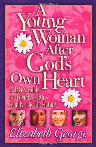 Elizabeth George A Young Woman After God's Own Heart