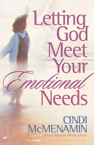 Cindi Mcmenamin Letting God Meet Your Emotional Needs