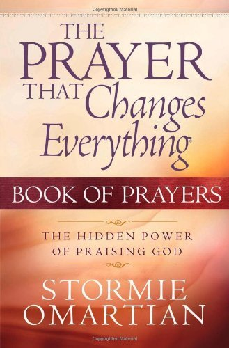 Stormie Omartian The Prayer That Changes Everything Book Of Prayers
