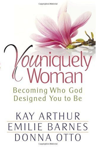 Kay Arthur Youniquely Woman Becoming Who God Designed You To Be