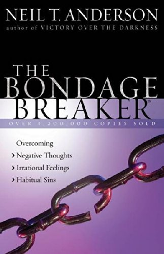Neil T. Anderson The Bondage Breaker(r) Overcoming *negative Thoughts *irrational Feeling