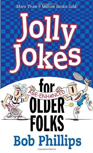 Bob Phillips Jolly Jokes For Older Folks