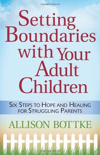 Allison Bottke Setting Boundaries With Your Adult Children