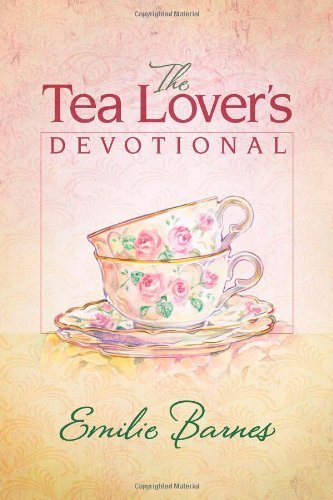 Emilie Barnes Tea Lover's Devotional The