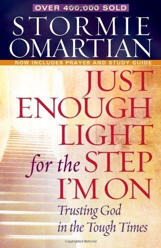 Stormie Omartian Just Enough Light For The Step I'm On Trusting God In The Tough Times
