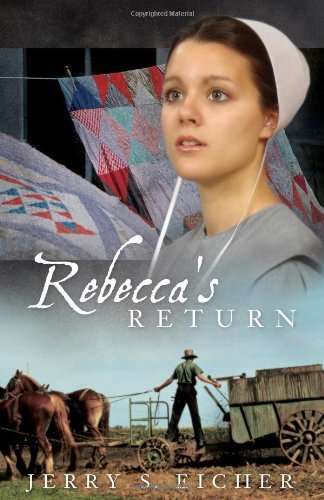 Jerry S. Eicher Rebecca's Return Adams County Trilogy Bk 2
