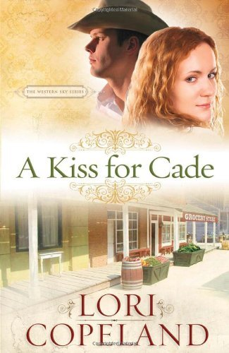 Lori Copeland A Kiss For Cade
