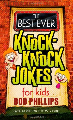 Bob Phillips The Best Ever Knock Knock Jokes For Kids