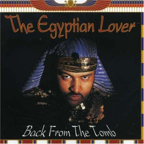Egyptian Lover Back From The Tomb