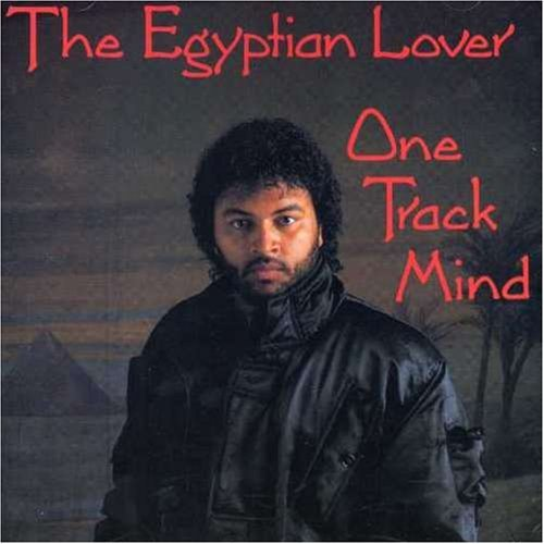 Egyptian Lover One Track Mind