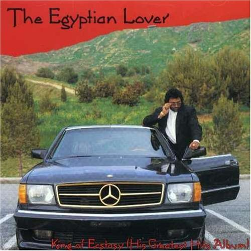 Egyptian Lover Best Of King Of Ecstasy