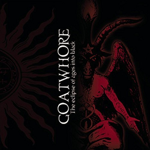 Goatwhore Eclipse Of Ages Into Black