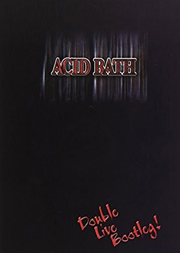 Acid Bath Double Live Bootleg!