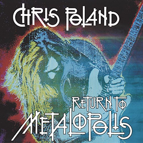 Chris Poland Return To Metalopolis