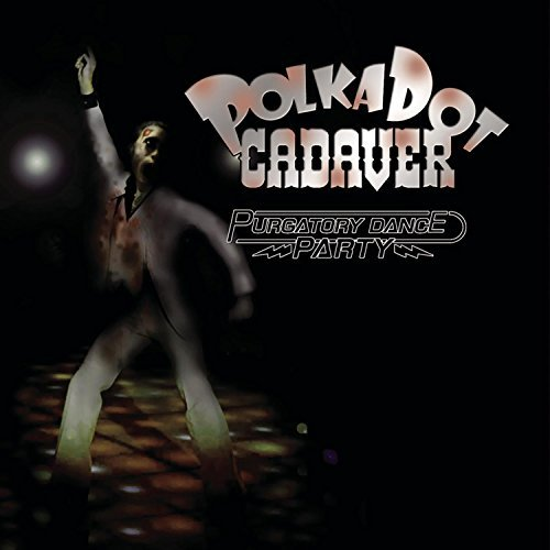 Polkadot Cadaver Purgatory Dance Party