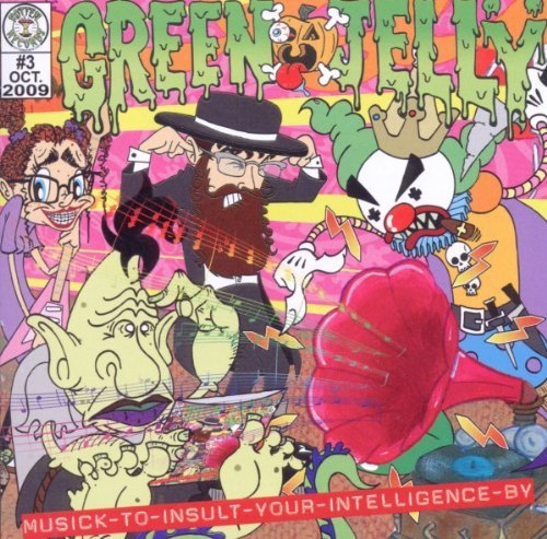 Green Jelly Musick To Insult Your Intellig