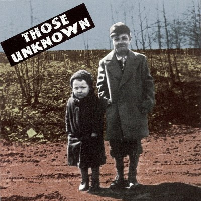 Those Unknown Those Unknown