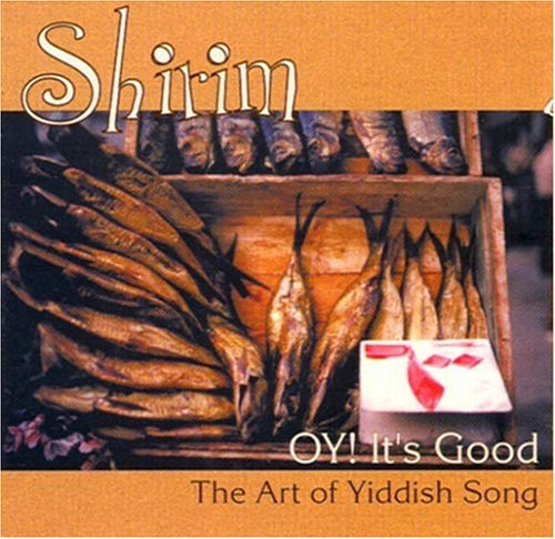 Shirim Oy! It's Good Art Of Yiddish S Silberman*betty (voc) Shirim