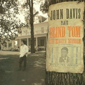 John Davis Plays Blind Tom Davis (pno)