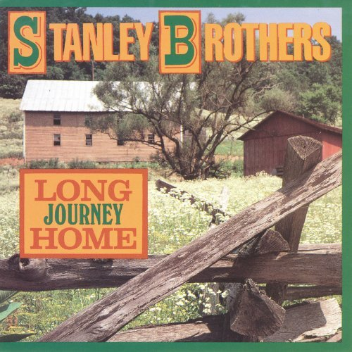 Stanley Brothers Long Journey Home