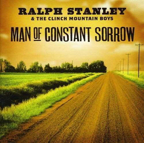 Ralph & Clinch Mountai Stanley Man Of Constant Sorrow
