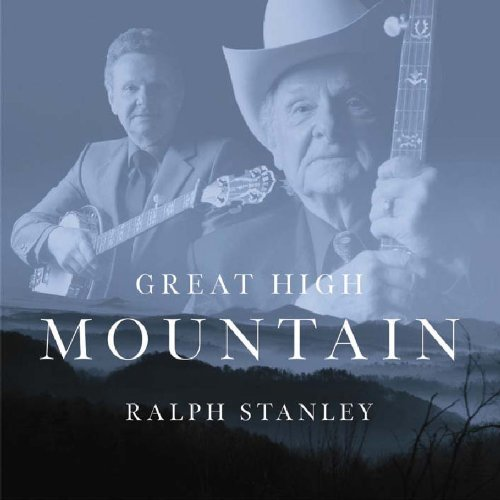 Ralph Stanley Great High Mountain