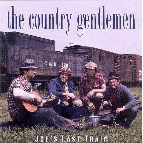 Country Gentlemen Joe's Last Train