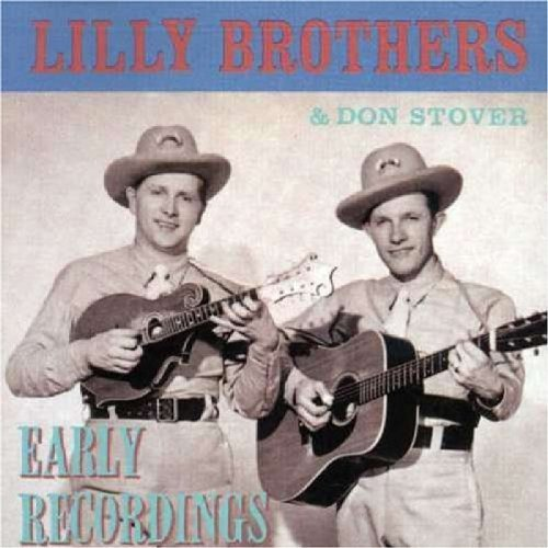 Lilly Brothers Stover Early Recordings