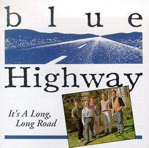 Blue Highway It's A Long Long Road