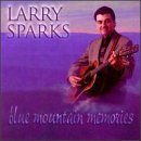 Larry Sparks Blue Mountain Memories