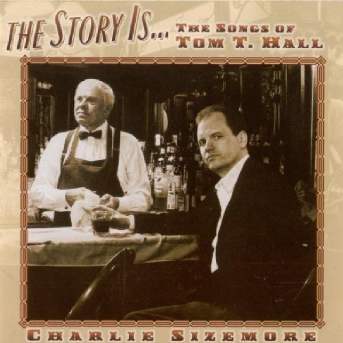 Charlie Sizemore Story Is Songs Of Tom T. Hall