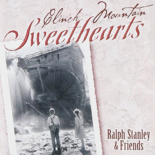 Ralph & Friends Stanley Clinch Mountain Sweethearts