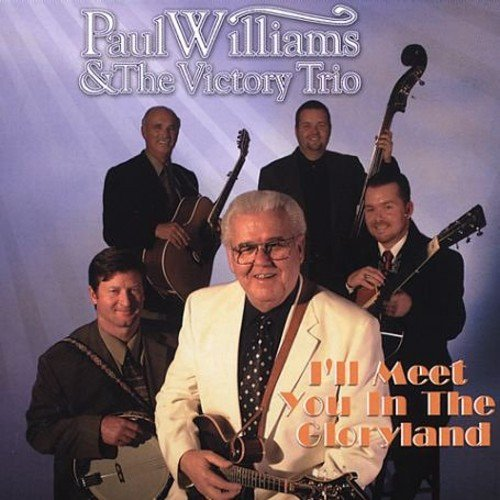 Paul Williams I'll Meet You In The Gloryland