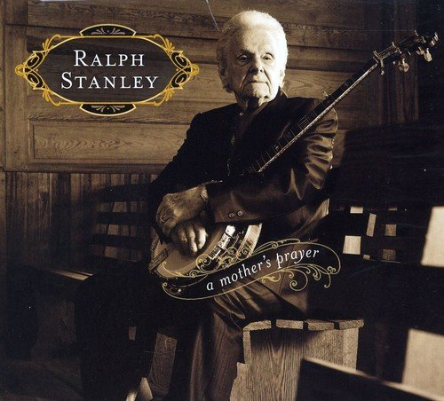 Ralph Stanley Mother's Prayer