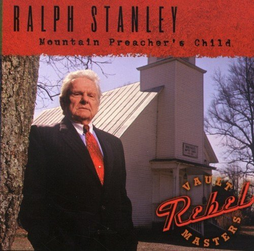 Ralph Stanley Mountain Preacher's Child