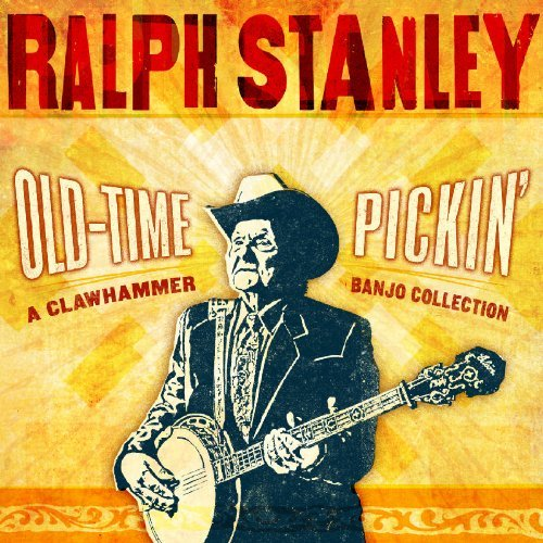 Ralph Stanley Old Time Pickin' A Clawhammer
