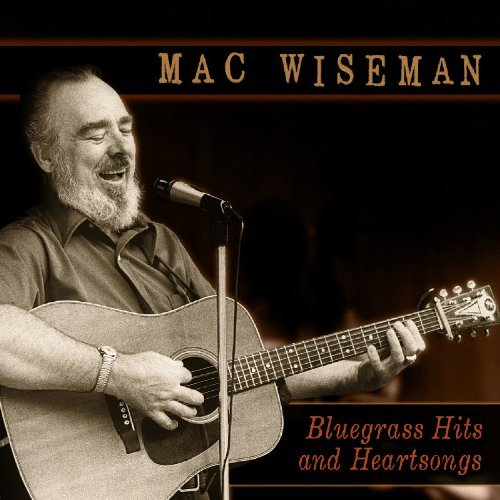 Mac Wiseman Bluegrass Hits & Heartsongs