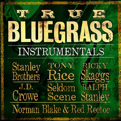 True Bluegrass Instrumentals True Bluegrass Instrumentals