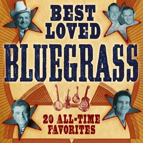Best Loved Bluegrass 20 All T Best Loved Bluegrass 20 All T