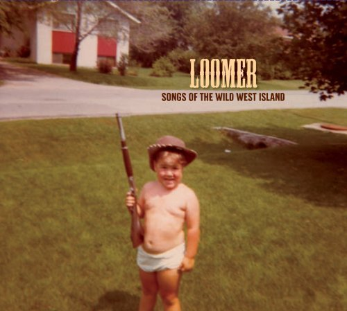 Loomer Songs Of The Wild West Island