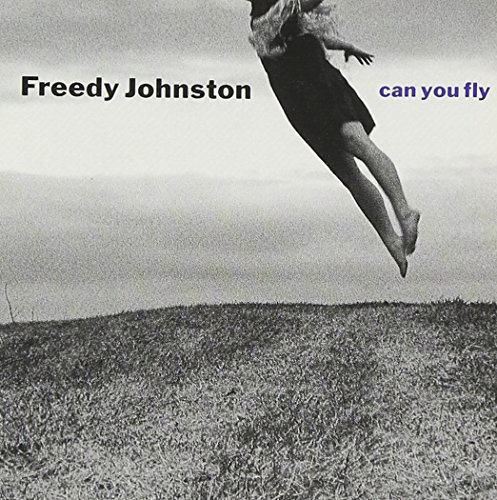 Freedy Johnston Can You Fly