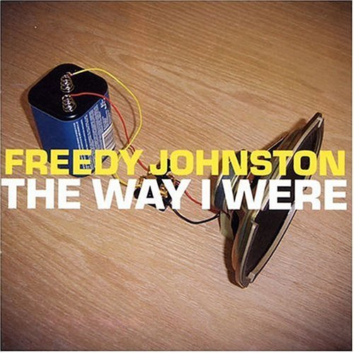 Freedy Johnston Way I Were