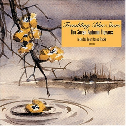 Trembling Blue Stars Seven Autumn Flowers Incl. Bonus Tracks