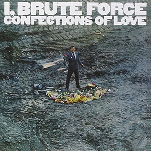 Brute Force I Brute Force Confections Of L