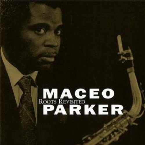 Parker Maceo Roots Revisited